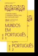 Literatura-Mundo Comparada, Perspectivas em Português - Mundos em Português, Parte I, Vols. 1 e 2
