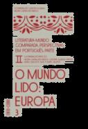 Literatura-Mundo Comparada, Perspectivas em Português - O Mundo Lido: Europa, Parte II, Vols. 3 e 4
