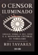 O Censor Iluminado - Ensaio Sobre o Século XVIII e a Revolução Cultural do Pombalismo