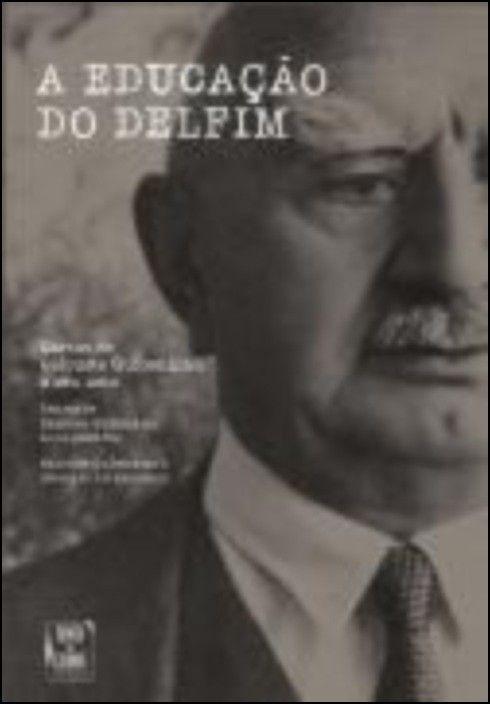 A Educação do Delfim: cartas de Calouste Gulbenkian a seu neto