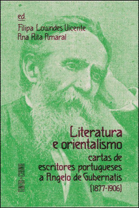 Literatura e Orientalismo: Cartas de Escritores Portugueses a Angelo de Gubernatis (1877-1912)