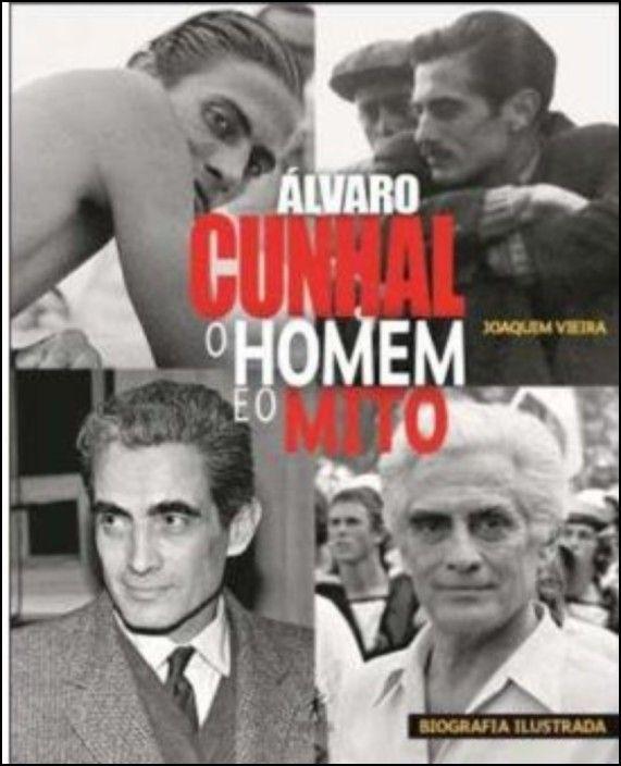 Álvaro Cunhal: O Homem e o Mit