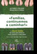 «Famílias Continuemos a Caminhar!»