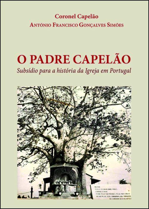 O Padre Capelão: subsídio para a história da Igreja em Portugal