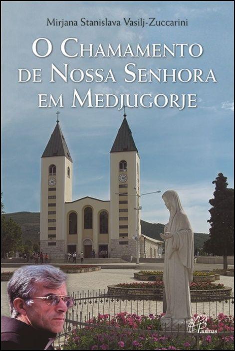 O Chamamento de Nossa Senhora em Medjugorje