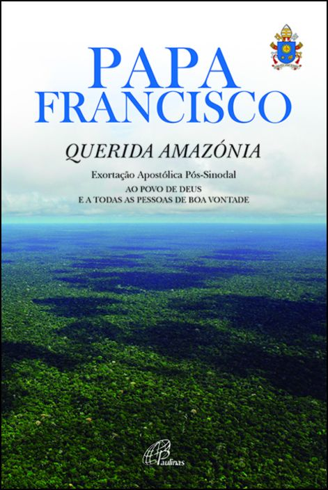 Exortação Apostólica Pós-Sinodal «Querida Amazónia»