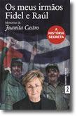 Os meus irmãos Fidel e Raúl: A história secreta