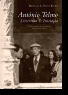 António Telmo - Literatura e Iniciação - Esboços para uma Cartografia sobre Pedra Cúbica