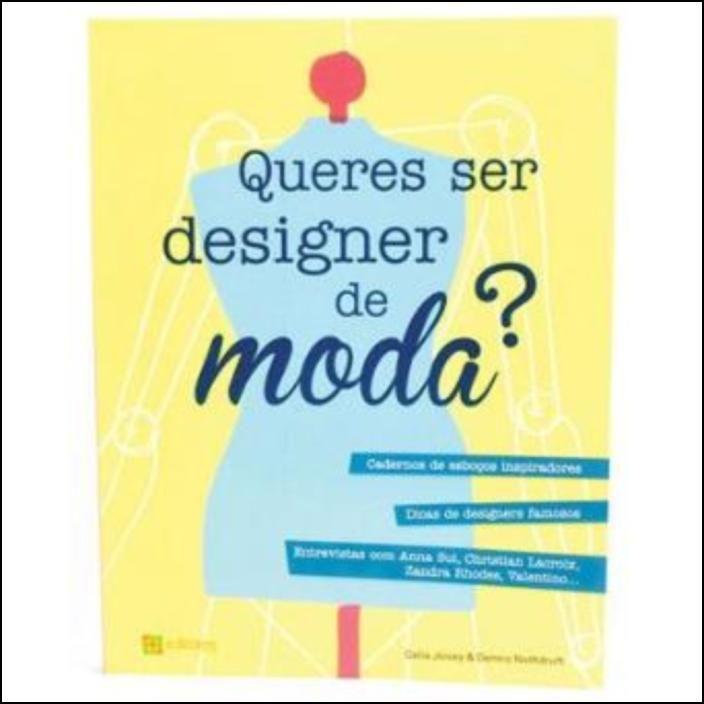 Queres Ser Designer de Moda
