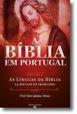 A Bíblia em Portugal: as línguas da Bíblia, 23 séculos de traduções - Volume I