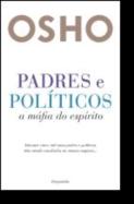 Padres e Políticos: a máfia do espírito