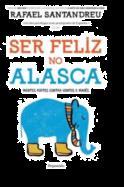 Ser Feliz no Alasca