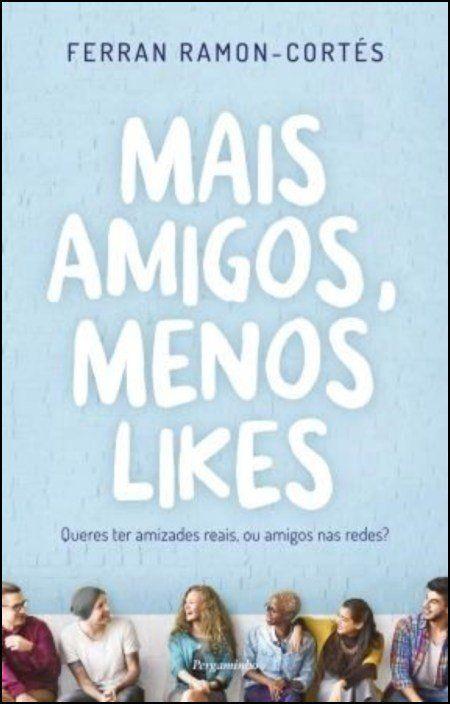 Mais Amigos, Menos Likes: queres ter amizades reais ou amigos nas redes?