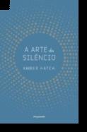 A Arte do Silêncio