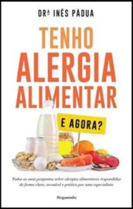 Tenho Alergia Alimentar - E Agora?