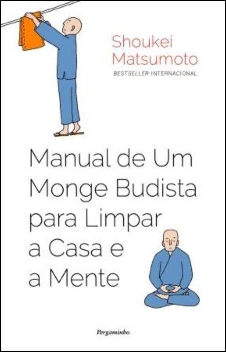 Manual de Um Monge Budista para Limpar a Casa e a Mente