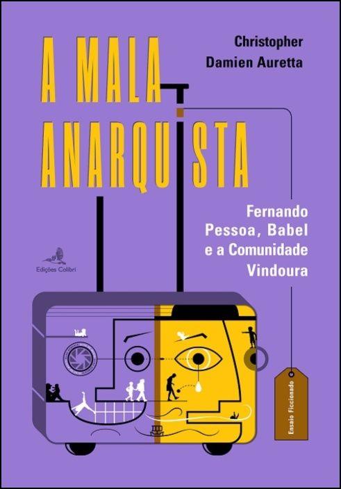 A Mala Anarquista - Fernando Pessoa, Babel e a Comunidade Vindoura