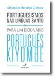 Portuguesismos nas Línguas Bantu: Para um Dicionário Português Kiyombe