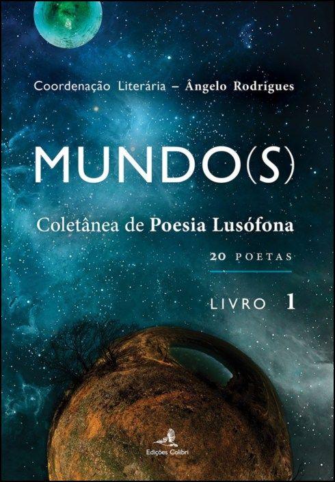 Mundo(s): coletânea da poesia lusófona (20 poetas) - Livro 1