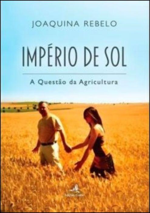 Império de Sol: a questão da agricultura