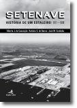 Setenave: história de um estaleiro (1971-1989)