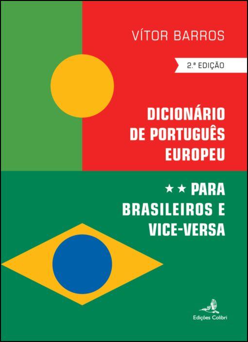 Dicionário de Português Europeu para Brasileiros e Vice-Versa