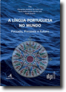 A Língua Portuguesa no Mundo - Passado, Presente e Futuro