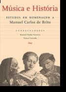 Música e História - Estudos de Homenagem a Manuel Carlos Brito