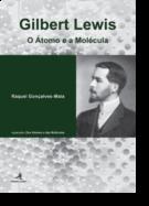 Gilbert Lewis: o átomo e a molécula