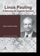 Linus Pauling - A Natureza da Ligação Química