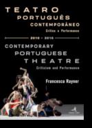Teatro Português Contemporâneo: crítica e performance/Contemporary Portuguese Theatre: criticism and performance