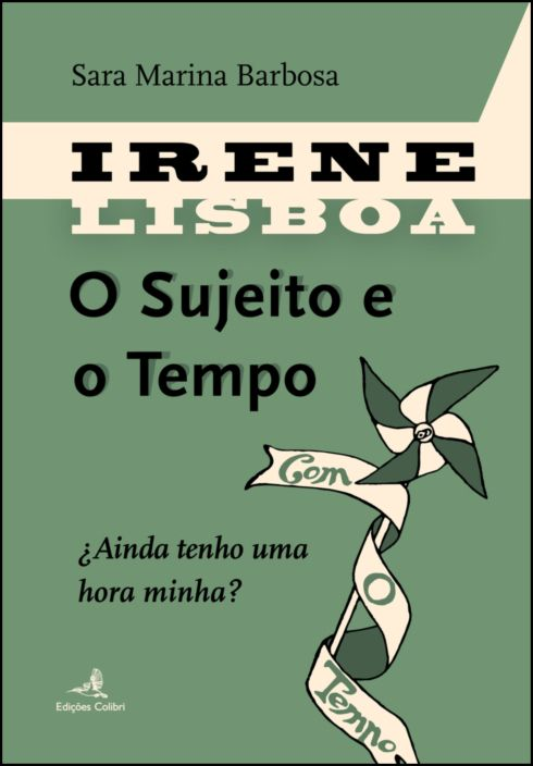 Irene Lisboa - O Sujeito e o Tempo