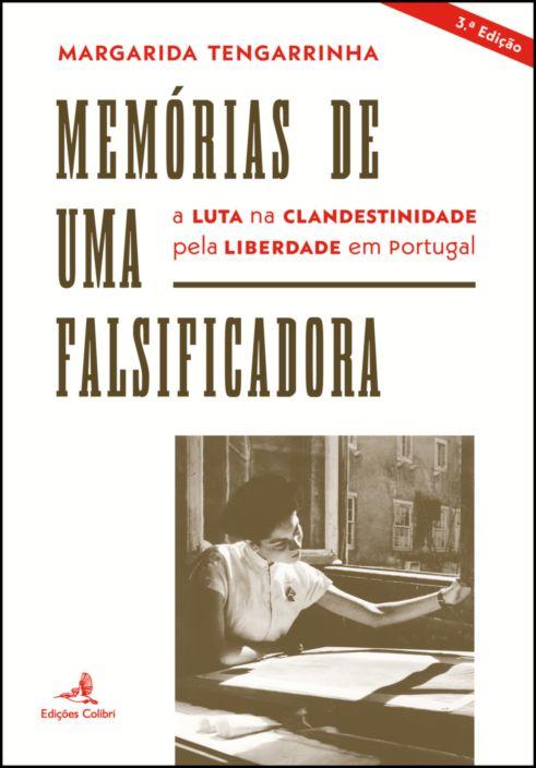 Memórias de Uma Falsificadora: a luta na clandestinidade pela liberdade em Portugal