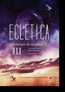 Eclética: antologia da lusofonia - Vol. III