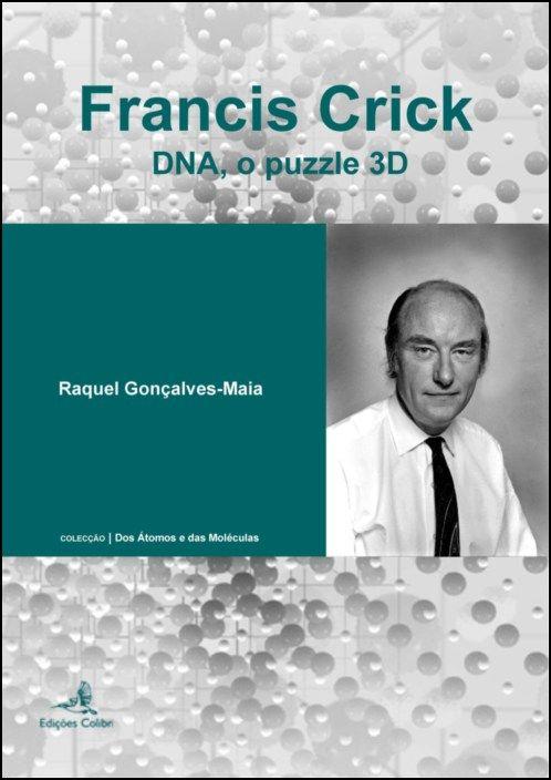 Francis Crick - DNA, o puzzle 3D