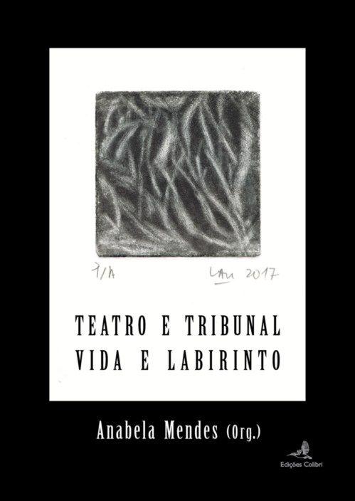 Teatro e Tribunal / Vida e Labirinto