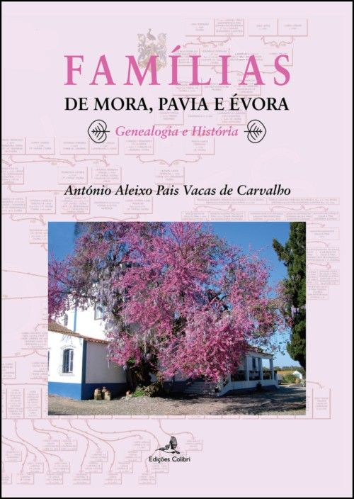 Famílias de Mora, Pavia e Évora: genealogia e história