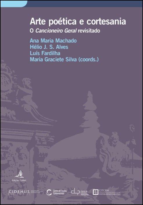 Arte Poética e Cortesania: o Cancioneiro Geral revisitado
