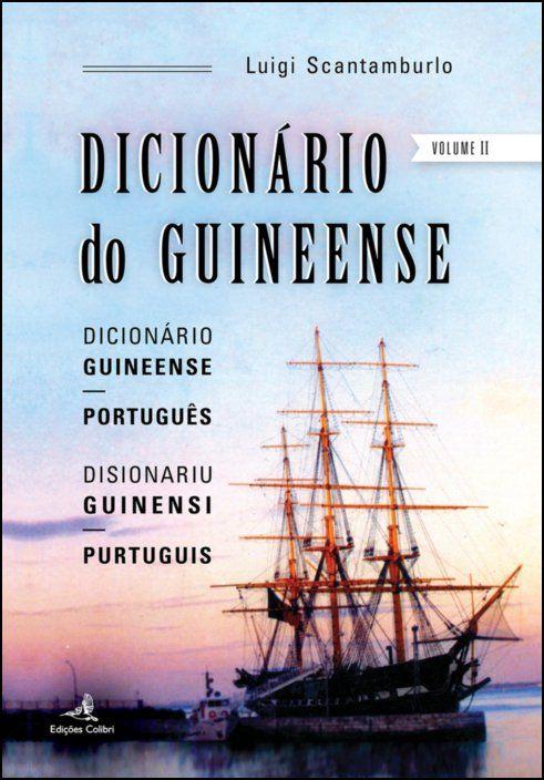 Dicionário do Guineense - Dicionário Guineense Português/Disionariu Guinensi Purtuguis - Vol. II