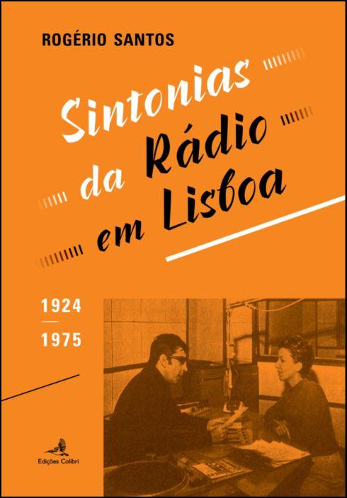 Sintonias da Rádio em Lisboa - 1924-1975