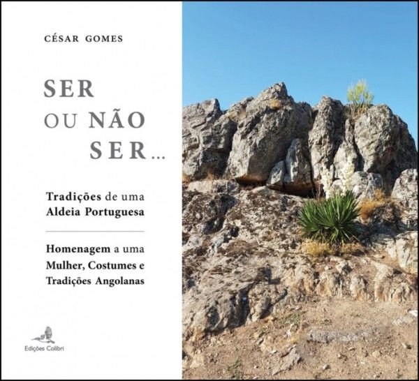 Ser ou Não Ser… Tradições de uma Aldeia Portuguesa: homenagem a uma mulher, costumes e tradições angolanas