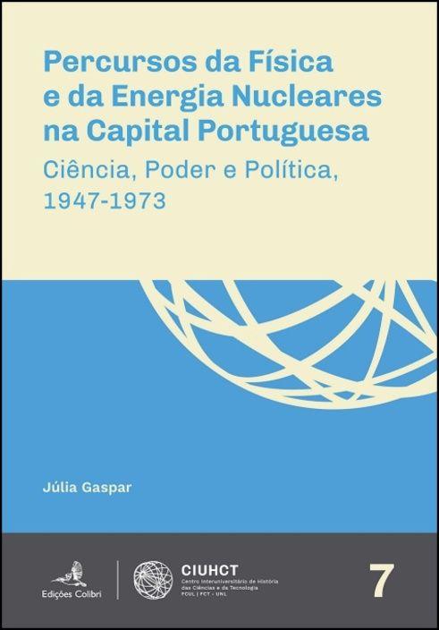 Percursos da Física e da Energia Nucleares na Capital Portuguesa