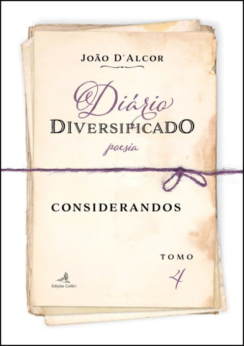 Diário Diversificado - Poesia - Considerandos - Tomo IV