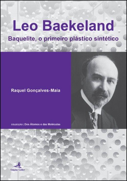 Leo Baekeland: baquelite, o primeiro plástico sintético