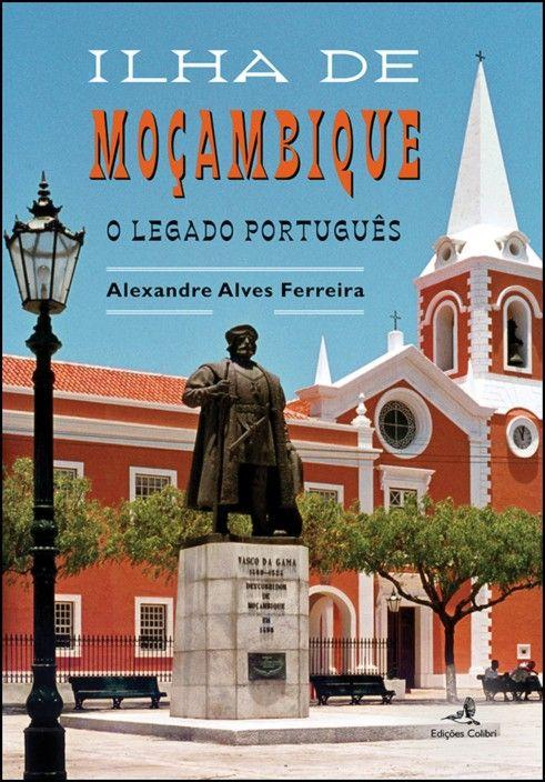Ilha de Moçambique - O Legado Português