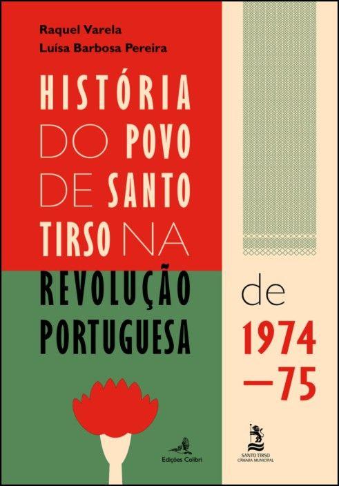 História do Povo de Santo Tirso na Revolução Portuguesa de 1974-75