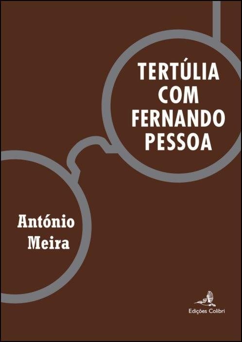 Tertúlia com Fernando Pessoa