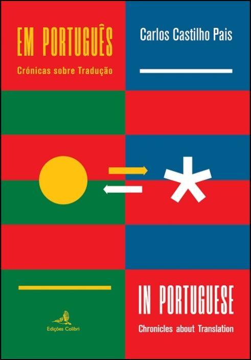 Em Português - Crónicas sobre Tradução