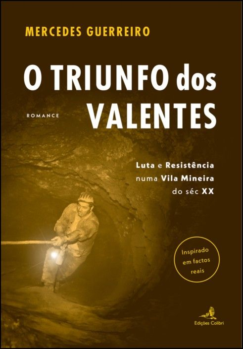 O Triunfo dos Valentes: luta e resistência numa vila mineira do séc. XX