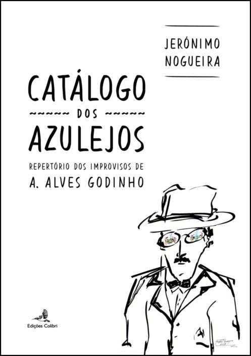 Catálogo dos Azulejos - Repertório dos Improvisos de A. Alves Godinho